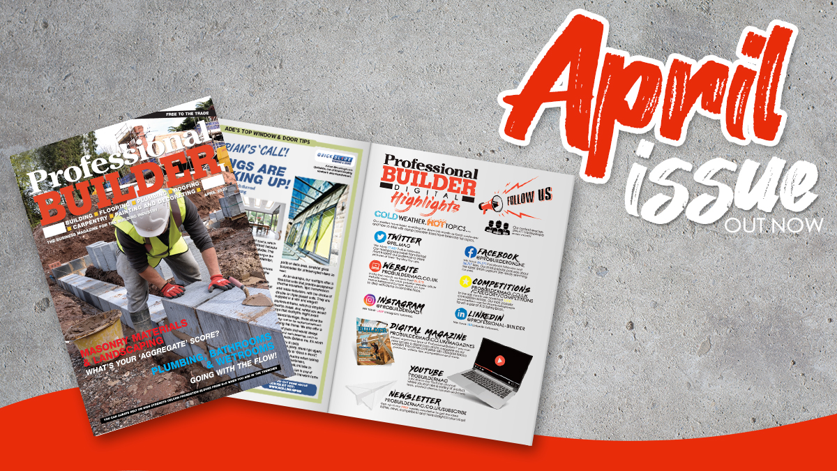 Professional Builder's April issue OUT NOW