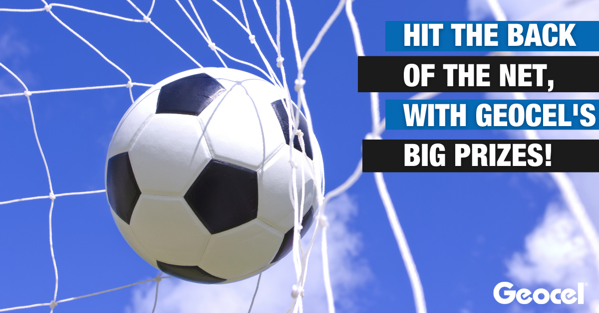 Hit the back of the net with Geocel's big prizes