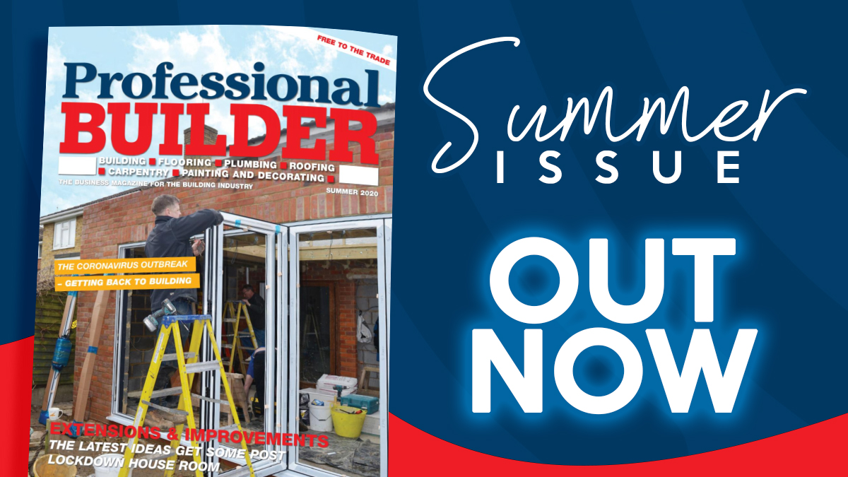 Professional Builder's Summer 2020 issue available NOW!