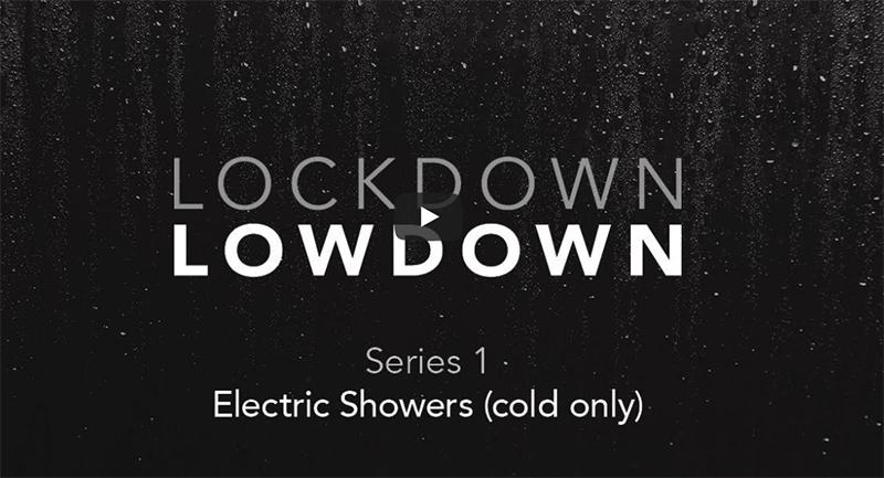 Lockdown lowdown videos from Mira Showers
